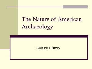 The Nature of American Archaeology