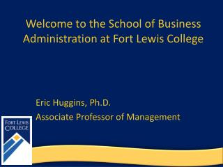 Welcome to the School of Business Administration at Fort Lewis College