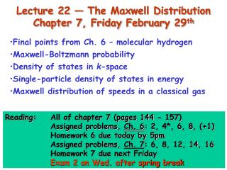 Lecture 22 — The Maxwell Distribution  Chapter 7, Friday February 29 th