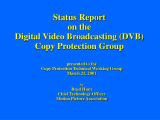 Status Report on the  Digital Video Broadcasting (DVB) Copy Protection Group