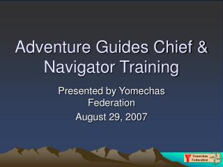 Adventure Guides Chief & Navigator Training
