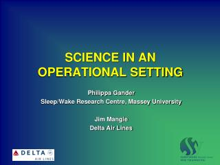 SCIENCE IN AN OPERATIONAL SETTING