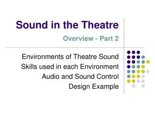 Sound in the Theatre  Overview - Part 2