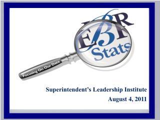 Superintendent�s Leadership Institute August 4, 2011