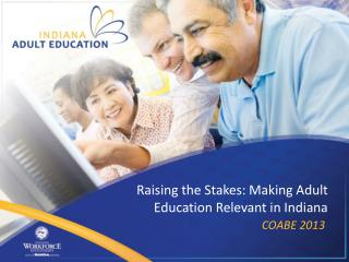 Raising the Stakes: Making Adult Education Relevant in Indiana