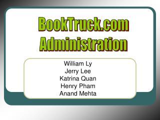 William Ly Jerry Lee Katrina Quan Henry Pham Anand Mehta