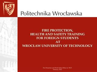 Fire Protection and Work Safety Officer at  WUT February, 2012