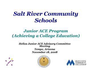 Salt River Community Schools Junior ACE Program (Achieving a College Education)