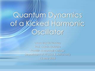 Quantum Dynamics of a Kicked Harmonic Oscillator