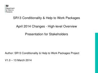 Author: SR13 Conditionality & Help to Work Packages Project V1.0 � 13 March 2014