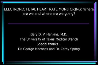 ELECTRONIC FETAL HEART RATE MONITORING: Where are we and where are we going?