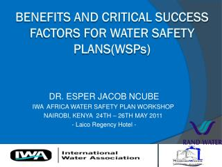 Benefits and Critical Success factors for Water Safety Plans(WSP s )