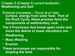 Chapter 5 Chapter 6 current textbook   Weathering and Soil