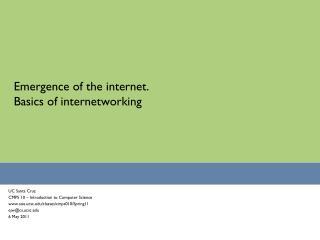 Emergence of the internet.  Basics of internetworking