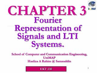 Fourier Representation of Signals and LTI Systems.