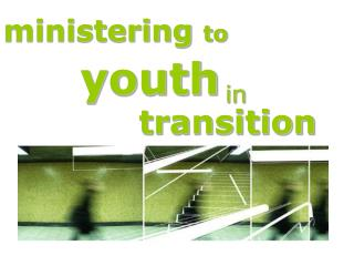 ministering to youth in transition