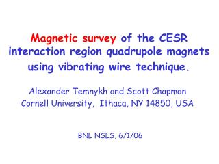 Magnetic survey  of the CESR interaction region quadrupole magnets using vibrating wire technique.