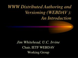 WWW Distributed Authoring and Versioning (WEBDAV ):  An Introduction