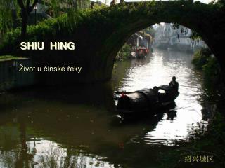 SHIU  HING