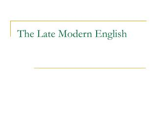 The Late Modern English