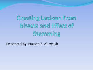 Creating Lexicon From  Bitexts  and Effect of Stemming
