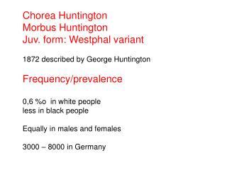 Chorea Huntington Morbus Huntington Juv. form: Westphal variant