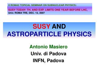 SUSY  AND ASTROPARTICLE PHYSICS