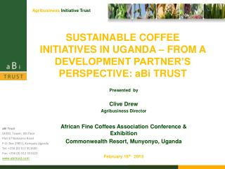 SUSTAINABLE COFFEE INITIATIVES IN UGANDA – FROM A DEVELOPMENT PARTNER'S PERSPECTIVE: aBi TRUST