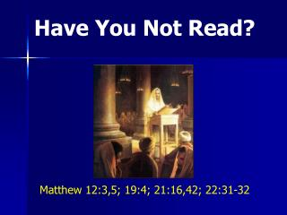 Have You Not Read?