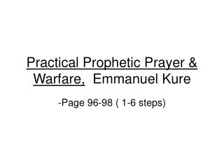 Practical Prophetic Prayer & Warfare,   Emmanuel Kure