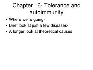 Chapter 16- Tolerance and autoimmunity
