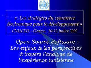 Les strat gies du commerce  lectronique pour le d veloppement    CNUCED   Gen ve,  10-12 Juillet 2002