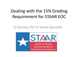 Dealing with the 15% Grading Requirement for STAAR EOC