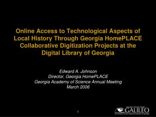 Edward A. Johnson Director, Georgia HomePLACE Georgia Academy of Science Annual Meeting March 2006