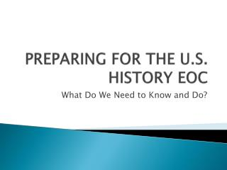 PREPARING FOR THE U.S. HISTORY EOC