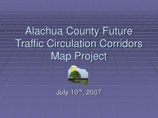 Alachua County Future Traffic Circulation Corridors Map Project