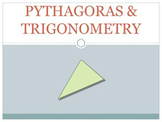 PYTHAGORAS & TRIGONOMETRY