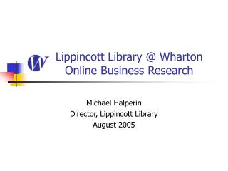 Lippincott Library @ Wharton 	Online Business Research
