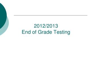 2012/2013 End of Grade Testing