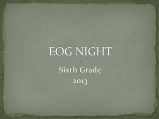 EOG NIGHT
