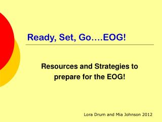 Ready, Set, Go�.EOG!