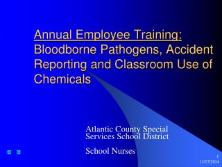 Annual Employee Training: Bloodborne Pathogens, Accident Reporting and Classroom Use of Chemicals