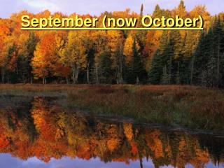 September (now October)