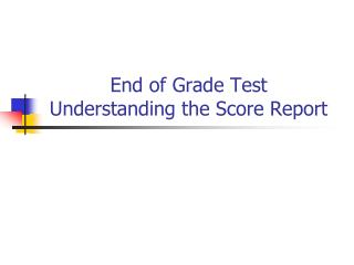 End of Grade Test Understanding the Score Report