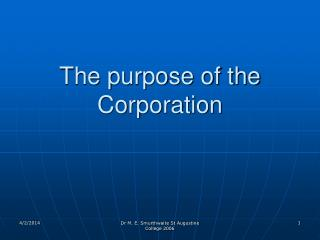 The purpose of the Corporation