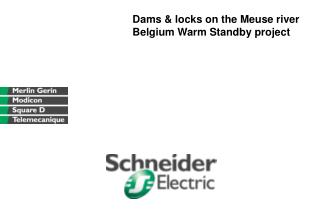 Dams & locks on the Meuse river Belgium Warm Standby project