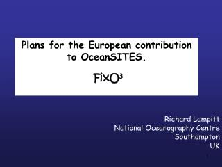 Plans for the European contribution to  OceanSITES . FixO 3