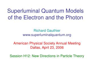 Superluminal Quantum Models of the Electron and the Photon