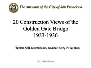 20 Construction Views of the Golden Gate Bridge 1933-1936