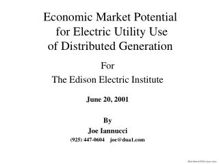 Economic Market Potential   for Electric Utility Use  of Distributed Generation